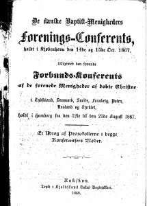 De_danske_Baptist-Menigheders_forenings-Conferents_holdt_i_Kjoebenhavn_den_14de_og_15de_Oct._1867_tilligemed_den_syvende_Forbunds-Konferents