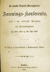De_danske_Baptist-Menigheders_Forenings-Konferents_holdt_i_den_aalborgske_Menigheds_nye_Forsamlingshus_den_2den_3die_og_4de_Juli_1868