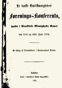 De_danske_Baptistmenigheders_forenings_Konferents_holdt_i_Vandloese_Menigheds_Kapel_den_21de_og_22de_Juni_1872